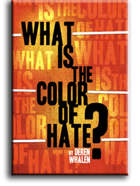 What is the Color of Hate?